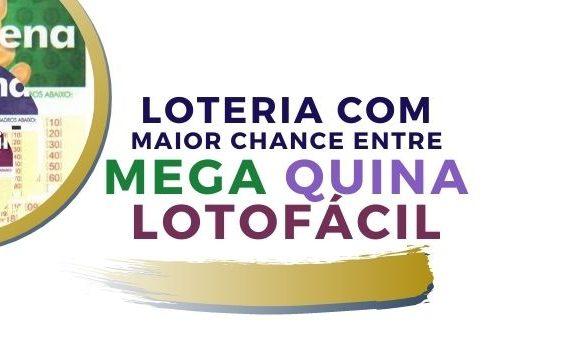 loteria-com-maior-chance-mega-quina-lotofacil